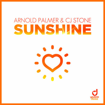 ARNOLD PALMER & CJ STONE - Sunshine (You Love Dance/Planet Punk/KNM)