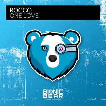 ROCCO - One Love (Bionic Bear/Planet Punk/KNM)