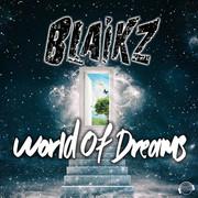 BLAIKZ - World Of Dreams (Mental Madness/KNM)