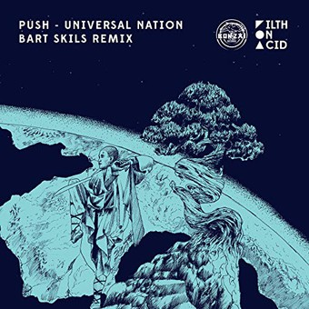 PUSH - Universal Nation (Bart Skils Remix) (Filth On Acid)
