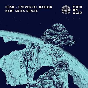 PUSH - Universal Nation (Bart Skils Remix) (Filth On Acid)