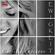 CHRISTIN FABIENNE - Ewigkeit (100% Deutsch/Mike's Music Records)