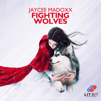 JAYCEE MADOXX - Fighting Wolves (LIT Bit/Planet Punk/KNM)