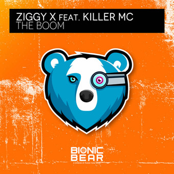 ZIGGY X FEAT. KILLER MC - The Boom (Bionic Bear/Planet Punk/KNM)