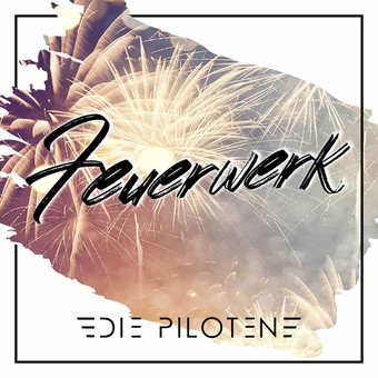 DIE PILOTEN - Feuerwerk (2020) (Fiesta/KNM)
