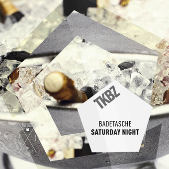 BADETASCHE - Saturday Night (Tkbz Media/Virgin/Universal/UV)
