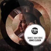 DANIEL VAN EVENS - Come Closer (TB Media/KNM)
