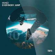 MUNÉZ - Everybody Jump (Tb Festival/Toka Beatz/Believe)
