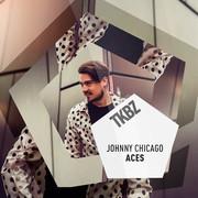 JOHNNY CHICAGO - Aces (Tkbz Media/Virgin/Universal/UV)