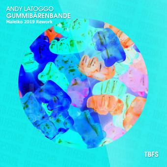 ANDY LATOGGO - Gummibären 2019 Malaiko Rework (Tb Festival/Toka Beatz/Believe)