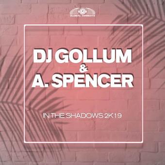 DJ GOLLUM & A. SPENCER - In The Shadows 2k19 (Global Airbeatz/Zooland/Zebralution)