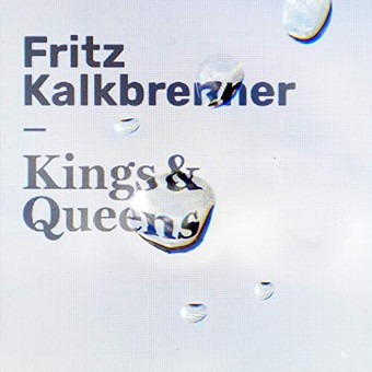 FRITZ KALKBRENNER - Kings & Queens (Nasua/BMG Rights Management)