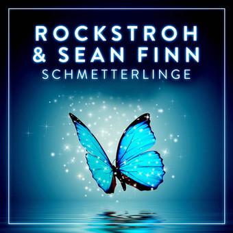 ROCKSTROH & SEAN FINN - Schmetterlinge (Selfie Tunes/KNM)