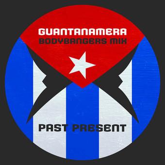 PAST PRESENT - Guantanamera (Bodybangers Mix) (Nitron/Sony)
