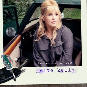 MAITE KELLY - Dass Es Uns Noch Gibt (Electrola/Universal/UV)