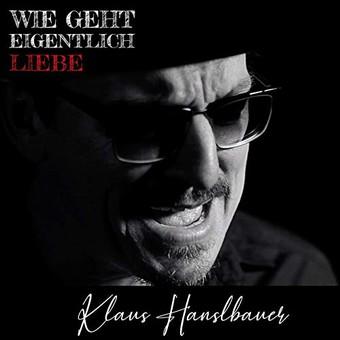 KLAUS HANSLBAUER - Wie Geht Eigentlich Liebe (Xtreme Sound)