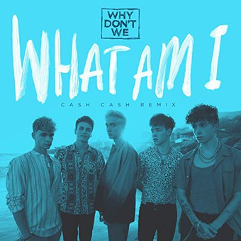 WHY DON'T WE - What Am I (Atlantic/Warner)