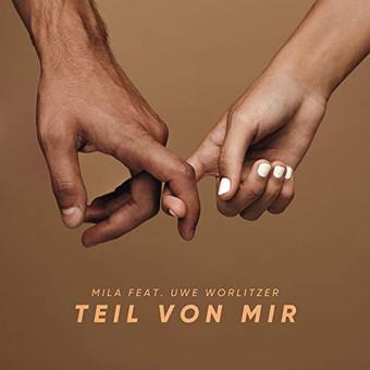 MILA FEAT. UWE WORLITZER - Teil Von Mir (Balalaika/Kontor/KNM)