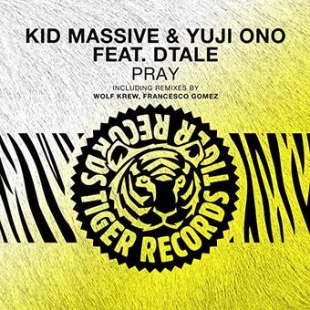 KID MASSIVE & YUJI ONO FEAT. DTALE - Pray (Tiger/Kontor/KNM)