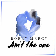 BOBBY MERCY - Ain't The One (Tkbz Media/Virgin/Universal/UV)