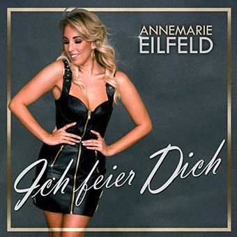 ANNEMARIE EILFELD - Ich feier Dich (Monopol)