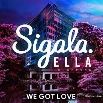 SIGALA & ELLA HENDERSON - We Got Love (Ministry Of Sound/B1/Sony)