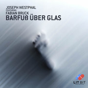 JOSEPH WESTPHAL FEAT. FABIAN BRUCK - Barfuß Über Glas (Lit Bit/Planet Punk/KNM)