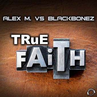 ALEX M. VS. BLACKBONEZ - True Faith (Mental Madness/KNM)