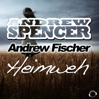 ANDREW SPENCER & ANDREW FISCHER - Heimweh (Mental Madness/KNM)