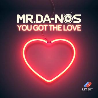 MR.DA-NOS - You Got The Love (Lit Bit/Planet Punk/KNM)