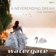 WATERGATE - A Neverending Dream (The Remixes) (Underdog)