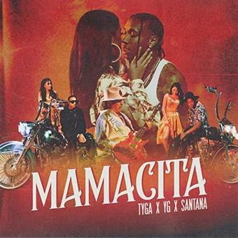 TYGA, YG & SANTANA - Mamacita (Columbia/Last Kings/Sony)