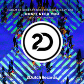 ADAM DE GREAT, PATRICK MORENO & DAAV ONE FEAT. ALEX HOLMES - Don't Need You (Mental Madness/KNM)