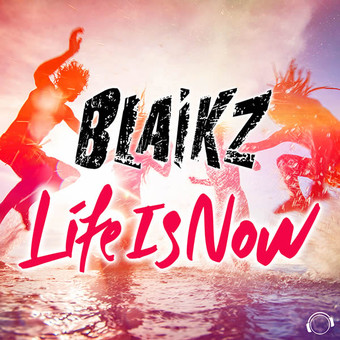 BLAIKZ - Life Is Now (Mental Madness/KNM)