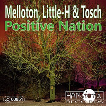 MELLOTON, LITTLE-H & TOSCH - Positive Nation (Hanstone)