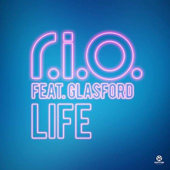 R.I.O. FEAT. GLASFORD - Life (Zooland/Kontor/KNM)