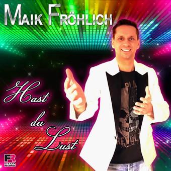 MAIK FRÖHLICH - Hast Du Lust (Fiesta/KNM)