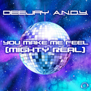 DEEJAY A.N.D.Y. - You Make Me Feel (Mighty Real) (Mental Madness/KNM)