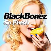BLACKBONEZ - So Fresh (Mental Madness/KNM)