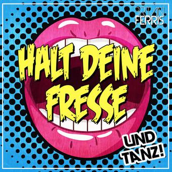BRIAN FERRIS - Halt Deine Fresse Und Tanz! (Nastytunez)