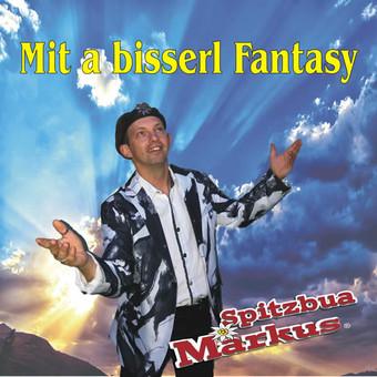 SPITZBUA MARKUS - Mit A Bisserl Fantasy (Stein Records)