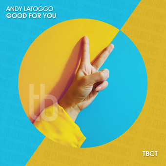 ANDY LATOGGO - Good For You (TB Clubtunes/Toka Beatz/Believe)