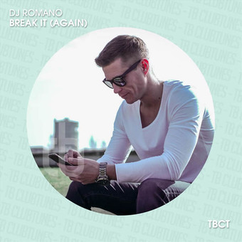 DJ ROMANO - Break It (Again) (TB Clubtunes/Toka Beatz/Believe)