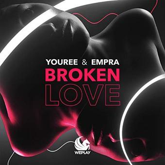 YOUREE & EMPRA - Broken Love (WePlay/KNM)