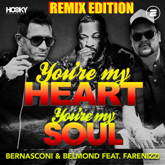 BERNASCONI & BELMOND FEAT. FARENIZZI - You're My Heart, You're My Soul (Hooky/Zoo Digital/Zooland/KNM)