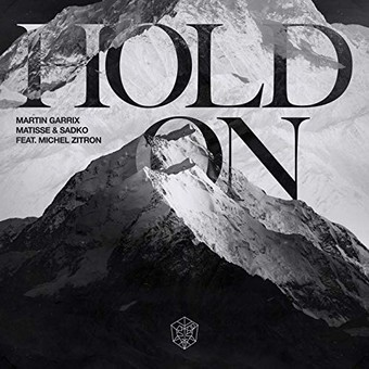 MARTIN GARRIX, MARTISSE & SADKO - Hold On (Epic/Sony)