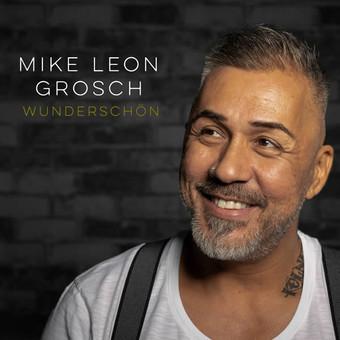 MIKE LEON GROSCH - Wunderschön (Eventline Media)