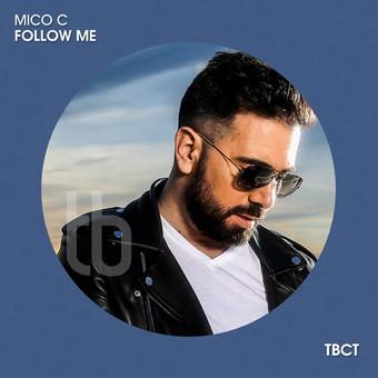 MICO C - Follow Me (TB Clubtunes/Toka Beatz/Believe)