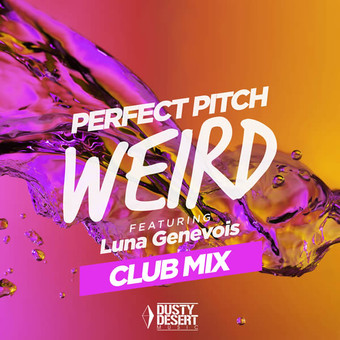 PERFECT PITCH FEAT. LUNA GENEVOIS - Weird (Dusty Desert/Planet Punk/KNM)