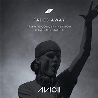 AVICII FEAT. MISHCATT - Fades Away (Avicii Reocrdings/Universal/UV)